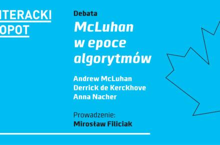 "Debata ""McLuhan w epoce algorytmów"" Literacki Sopot media"